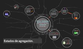 Copy of Estados de agregacion: PLASMA, CONDENSADO DE BOSE-EINSTEIN Y CONDENSADO FERMIÒNICO.