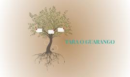 TARA O GUARANGO