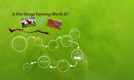 Is Free Range Farming Worth It?
