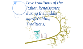 Love Traditions of the Italian Renaissance during the Middle Ages