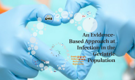 An Evidence-Based Approach at Infection in the Geriatric Pop