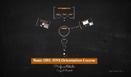 Basic ORL-HNS Orientation Course