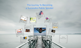 Journey to Becoming a Successful Public Speaker