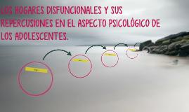 LOS HOGARES DISFUNCIONALES Y SUS REPERCUSIONES EN EL ASPECTO