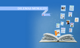 Copy of DILEMAS MORALES