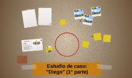 """Estudio de caso: """"Diego"""" (1° parte)"""