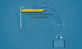 PROCESO DE PLANEACION