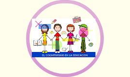 Copy of EL COGNITIVISMO EN LA EDUCACION