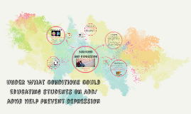 Under What Conditions Could Educating Students On ADD/ADHD P