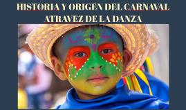 HISTORIA Y ORIGEN DEL CARNAVAL ATRAVEZ DE LA DANZA