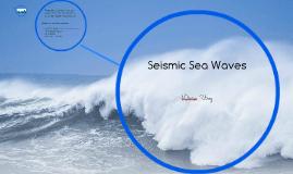 Seismic Sea Waves