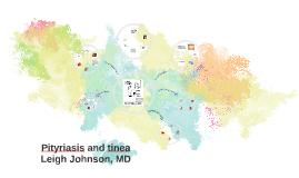 Pityriasis and tinea