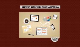 Copy of COSTES Y BENEFICIOS PARA LA EMPRESA