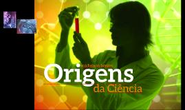 Copy of 5 Origens da ciência