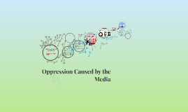Oppression Caused by the Media