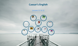 Caesar's English Lesson 11 & 12