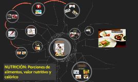 NUTRICIÓN: Porciones de alimentos valor nutrituvo y calórico