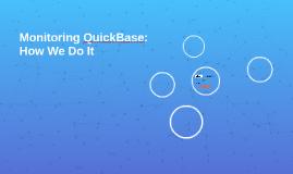 Monitoring QuickBase: