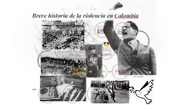 Breve historia de la violencia en colombia
