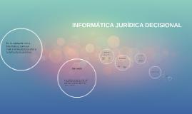 Copy of INFORMÁTICA JURÍDICA DECISIONAL