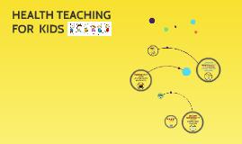 HEALTH TEACHING FOR KIDS