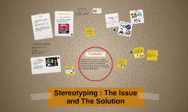 Stereotyping : The Issue and The Solution