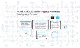WORKFORCE 101: Intro to NYC's Workforce Development System