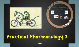 Copy of practical pharmacology