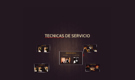 TECNICAS DE SERVICIO