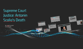 Supreme Court Justice: Antonin Scalia's Death