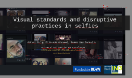 Visual standards and disruptive practices in selfies