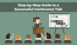 Step-by-Step Guide to a Successful Conference Talk