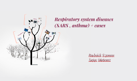 Respiratory system diseases (SARS , asthma) + cases