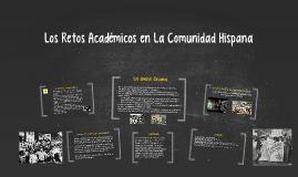Los Retos Académicos en La Comunidad Hispanica