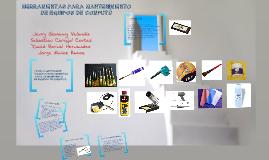 Copy of HERRAMIENTAS PARA MANTENIMIENTO DE EQUIPOS DE COMPUTÓ