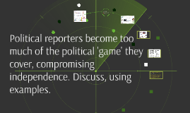 Political reporters become too much of the political 'game'
