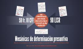 Copy of Mecánicas de determinación presuntiva