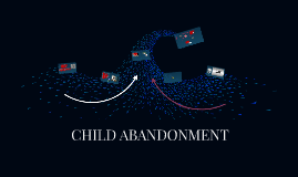 Copy of CHILD ABANDONMENT