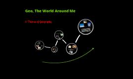 Geo, The World Around Me