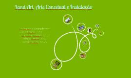 Land Art, Arte Concetual e Instalação