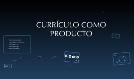 Copy of Curriculo como producto