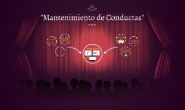 """Copy of """"Mantenimiento de Conductas"""""""