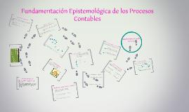 Copy of Fundamentacion epistemologica de los procesos contables