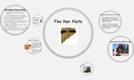 The Pan Flute