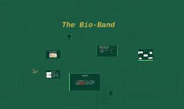 The Bio-Band