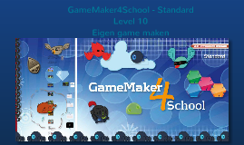 Level 10 GameMaker4School Standard