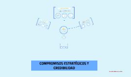 COMPROMISOS ESTRATEGICOS Y CREDIBILIDAD