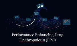 Performance Enhancing Drug - Erythropoietin