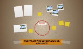 RESPALDO Y RECUPERACION DE ARCHIVOS
