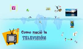 Cómo nació la TV